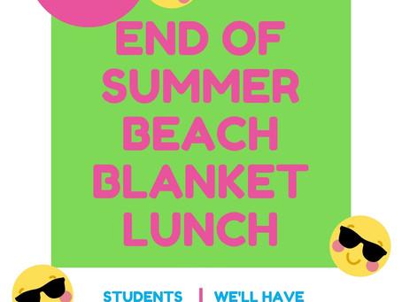 Student Beach Blanket Lunch- Sept. 21