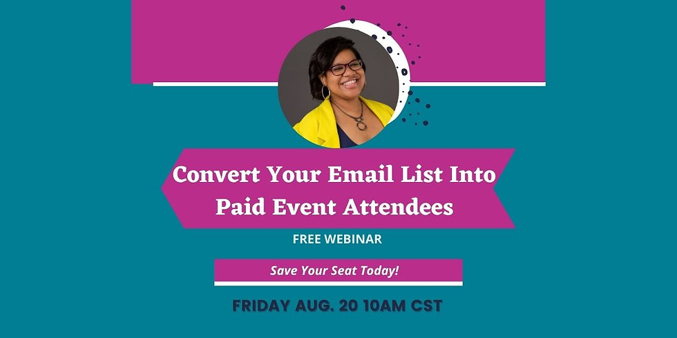 Convert Your Email List Into Paid Event Attendees