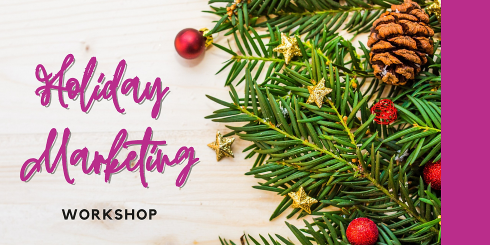 Holiday Marketing Workshop: Secure Sales This Holiday Season