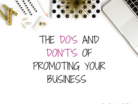 The Do's And Don't's Of Promoting Your Business