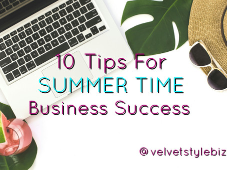 10 Tips for Summer Time Business Success