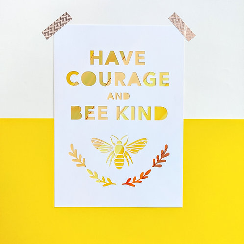 'Have Courage and Bee Kind'