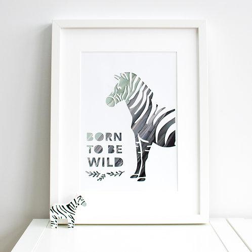 'Born To Be Wild' Zebra Print