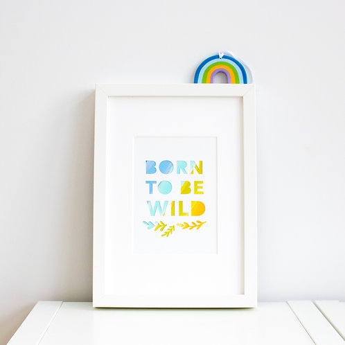 'Born To Be Wild' Print (Small)