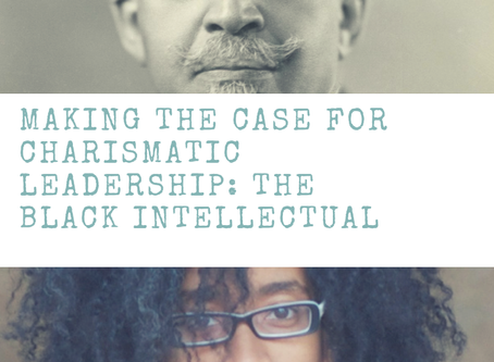 Making the Case for Charismatic Leadership: The Black Intellectual