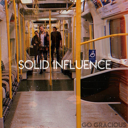 Go Gracious - Solid Influence - Digital Download