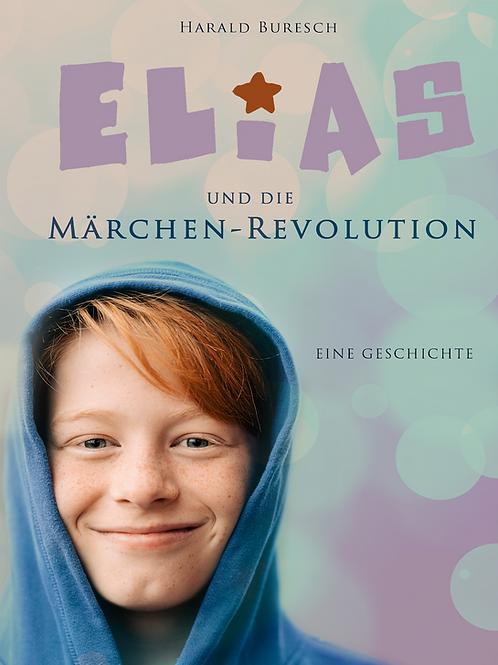 Elias und die Märchen-Revolution
