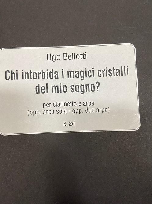 Bellotti: Chi Intorbida I Magici Cristalli del Mio Sogno for clarinette and harp