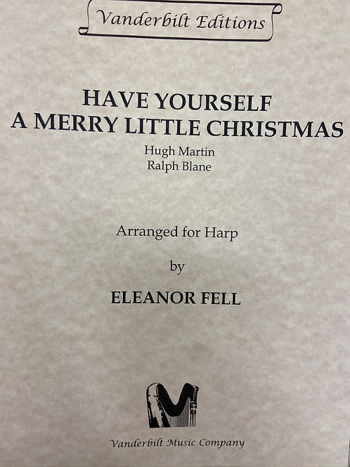 Martin & Blane arr. Fell: Have Yourself a Merry Little Christmas
