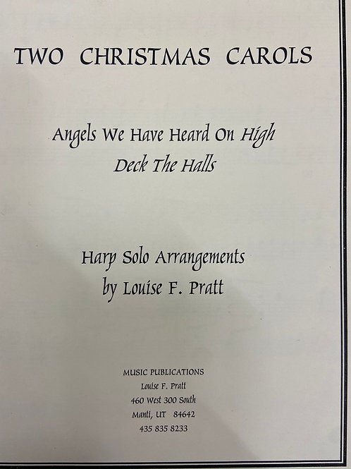 Pratt: Angels We Have Heard On High and Deck The Halls