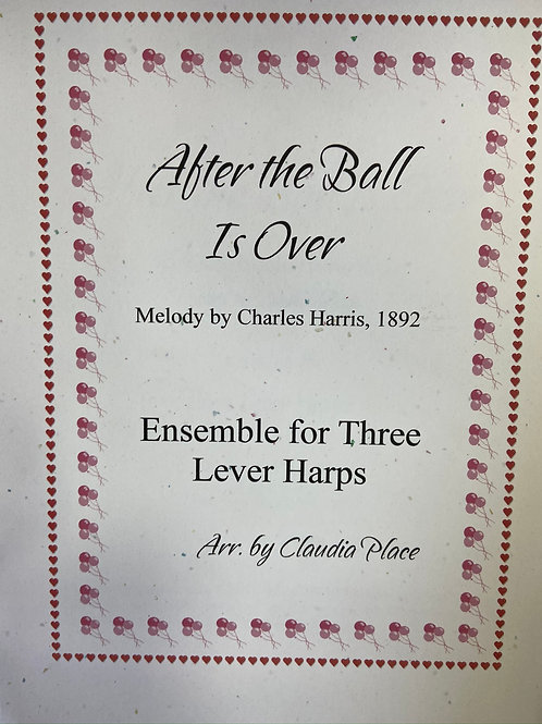 Harris: After the Ball is Over arr. Place for 3 lever harps