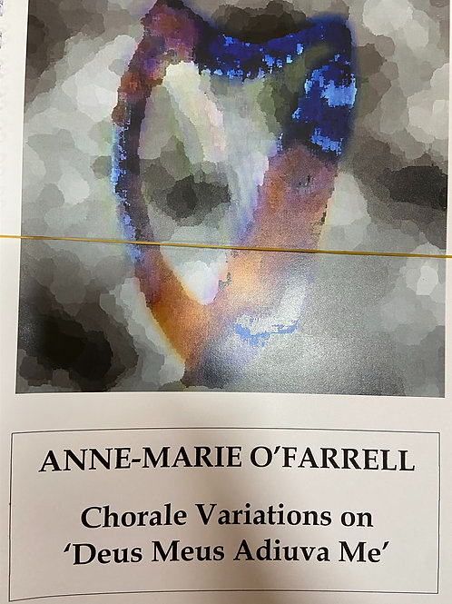 "O'Farrell: Chorale Variations on "" Deus Meus Adiuva Me"""