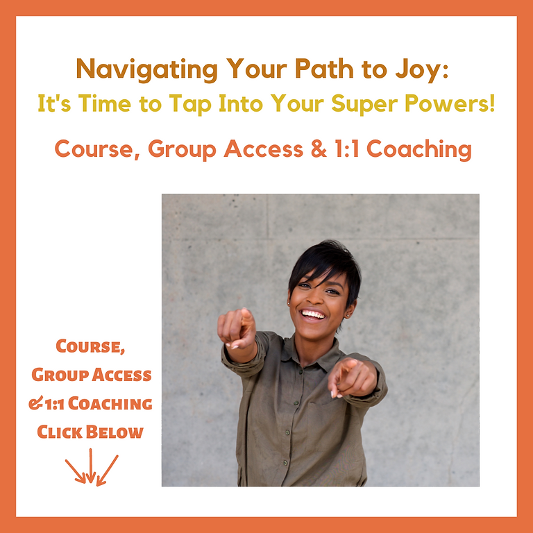 Navigating Your Path to Joy Course, Group Access & 1:1 Coaching