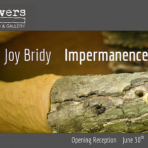 Impermanence Opens At Rivers Studio & Gallery