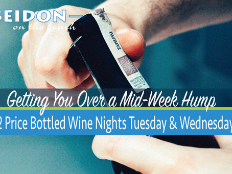 Half Price Wine Nights Tuesday and Wednesday at Poseidon Del Mar