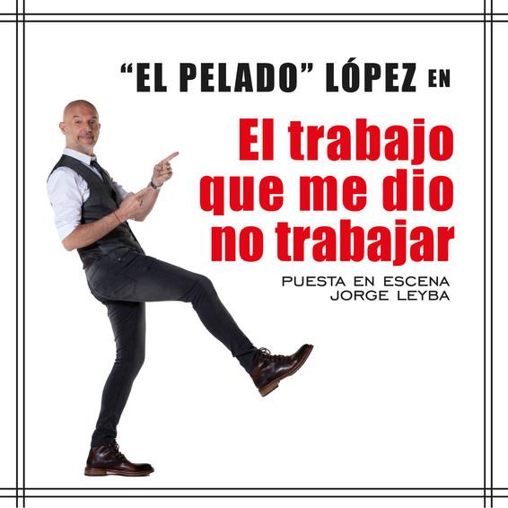 El Pelado Lopez El trabajo que me dio no trabajar
