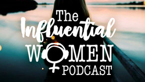 THE INFLUENTIAL WOMEN PODCAST - name says it all!