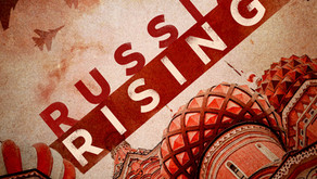RUSSIA RISING - exploring the intricacies of Russia