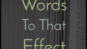 WORDS TO THAT EFFECT - the shaping of popular culture