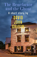 The Benefactor And The Ghost by David John Griffin
