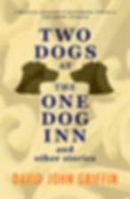 Two Dogs At The One Dog Inn And Other Stories front cover.jpg