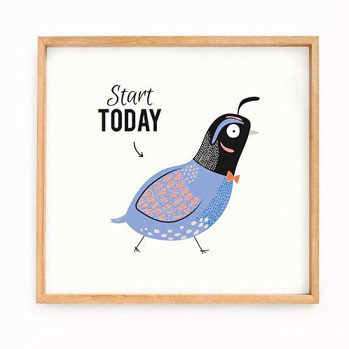 """Start Today"""