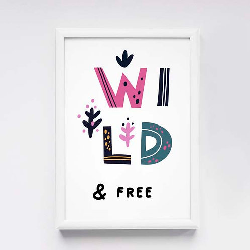 """""""Wild & Free"""""""