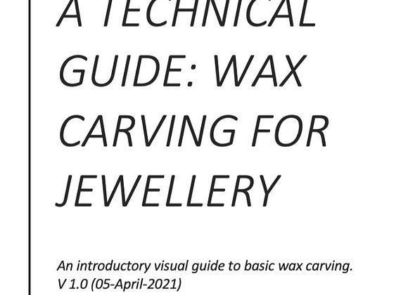 An Introductory Technical Guide to Basic Wax Carving