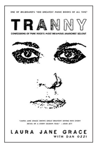 Tranny: Confessions of Punk Rock's Most Infamous Anarchist Sellout (Hardcover)