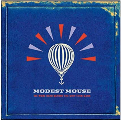 Modest Mouse / We were dead before the ship even Sank