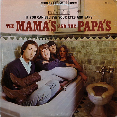 The mamas and the Papas / If you can Relieve your Eyes and Ears