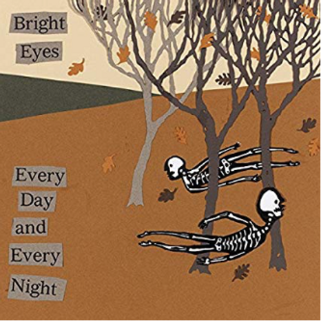 Bright Eyes / Every day and every Night