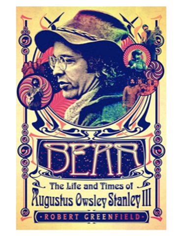 Bear: The Life and Times of Augustus Owsley Stanley III (Trade Paperback)