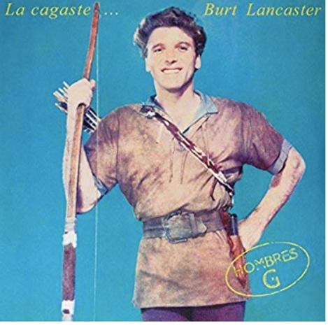 Hombres G / La Cagaste Burt Lancaster (Vinyl)
