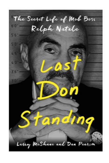 Last Don Standing The Secret Life of Mob Boss Ralph Natale (Hardcover)