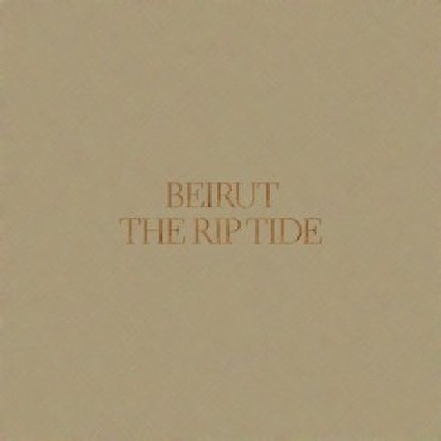The Riptide / Beirut