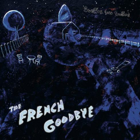 The French Goodbye / Sueños son Sueños