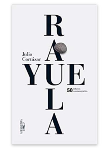 Rayuela Edición conmemorativa 50 aniversario / Julio Cortazar