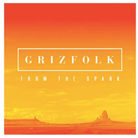 Grizfolk / From the Sparks