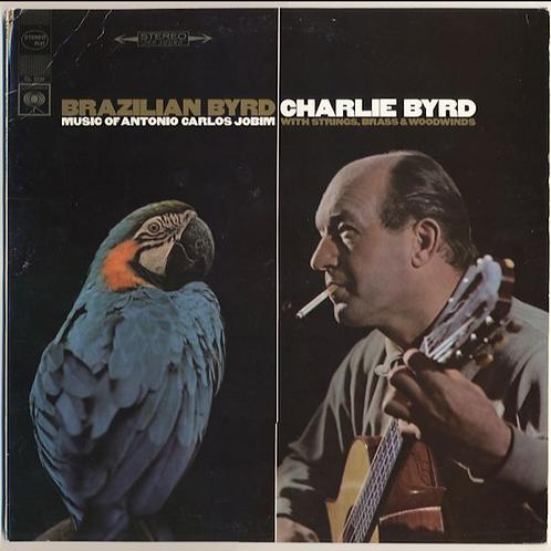 Brazilian Byrd / Charlie Byrd Music of Antonio Carlos Jobim