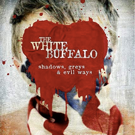 The White Buffalo / Shadows, greys & Evil ways.