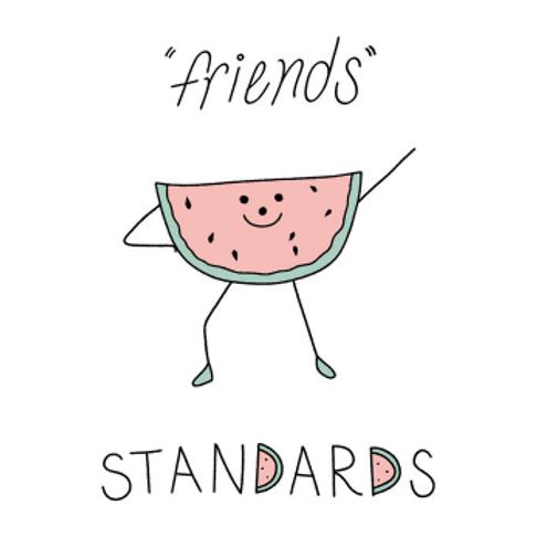 Standards / Friends