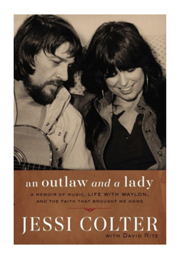 An Outlaw and a Lady: A Memoir of Music, Life with Waylon, and the Faith that Br