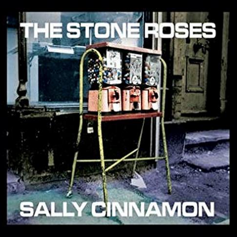 The Stone roses / Sally Cinnamon Single