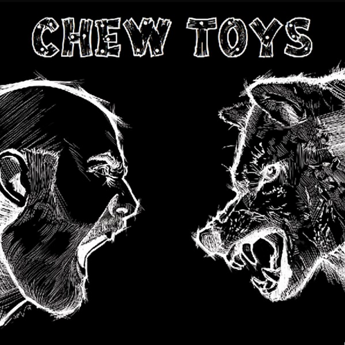 Chew Toys / The Chew Toys