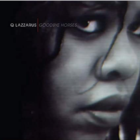 Q Lazzarus / Goodbye Horses