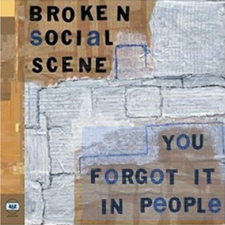 Broken Social Scene / You forgot it in People