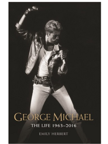 George Michael: The Life: 1963-2016 (Trade Paperback)