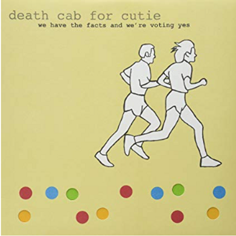 Death Cab For Cutie / We have the facts and we´re voting yes.