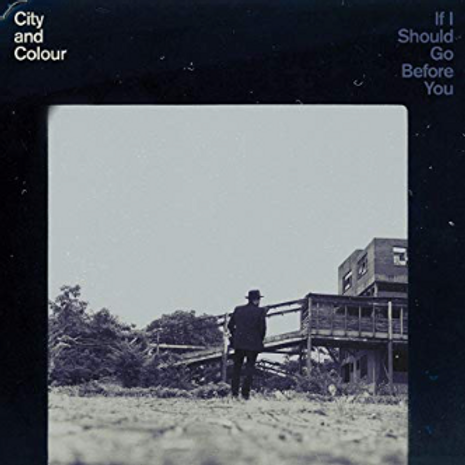 City and Colour / If I should go Before you